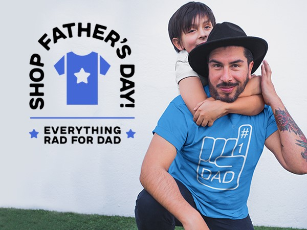 Shop Father's Day T-Shirts and Apparel